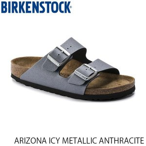 ビルケンシュトック メンズ レディース サンダル アリゾナ ARIZONA ICY METALLIC ANTHRACITE 幅狭 BIRKENSTOCK GC1014285 国内正規品|hikyrm