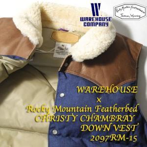 WAREHOUSE × Rocky Mountain Featherbed (ウエアハウス×ロッキーマウンテン フェザーベッド )  CHRISTY CHAMBRAY DOWN VEST 2097RM-15|hinoya-ameyoko