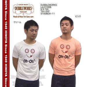 DUBBLE WORKS(ダブルワークス) Lot.31006 S/S TEE 『OH-OH!』 31006OH-11|hinoya-ameyoko