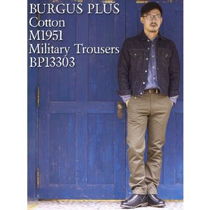BURGUS PLUS(バーガスプラス) Cotton M1951 Miliraty Trousers BP13303|hinoya-ameyoko