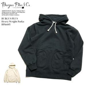 BURGUS PLUS(バーガスプラス) へヴィーウェイトパーカー BP16605|hinoya-ameyoko