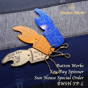 Button Works (ボタンワークス) You Pay Spinner Sun House Special Order BWSH-YP-L|hinoya-ameyoko