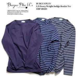 BURGUS PLUS(バーガスプラス) ロングスリーブ ヘヴィウェイト インディゴボーダー Tシャツ HBP-005ID|hinoya-ameyoko