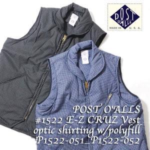 POST O'ALLS(ポストオーバーオールズ) #1522 E-Z CRUZ Vest optic shirting w/polyfill P1522-051-P1522-052|hinoya-ameyoko
