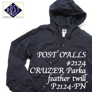 POST O'ALLS(ポストオーバーオールズ) #2124 クルーザーパーカーフェザーツイル P2124-FN|hinoya-ameyoko