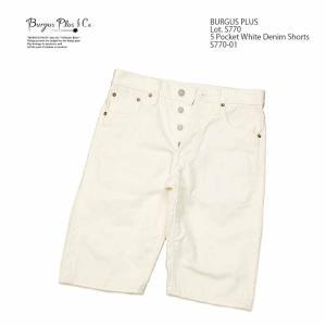 BURGUS PLUS(バーガスプラス) Lot.S770 5ポケットホワイトデニムショーツ S770-01|hinoya-ameyoko