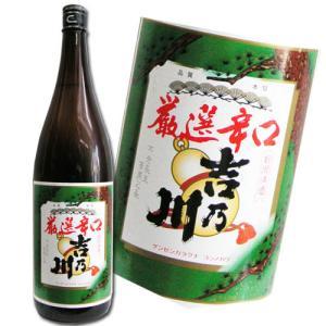 吉乃川 厳選辛口 1800ml 普通酒 新潟|hiroshimatsuya