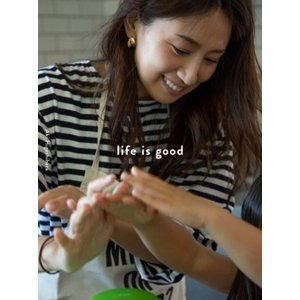 life is good - 東原亜希の幸せな家族をつくる日々 -  東原 亜希 /ワニブックス|hkd-tsutayabooks