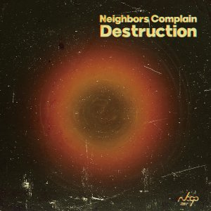 【枚方 蔦屋書店 限定特典付き】Destruction / Neighbors Complain|hkt-tsutayabooks