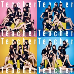 2018年5月30日発売 AKB48 52nd『Teacher Teacher』  ●Type-A(...