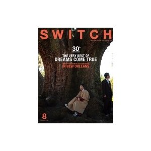 SWITCH Vol.37 No.8 特集 The Very Best Of Dreams Come True When:  The Saints Go Marching In New Orleans / SWITCH編集部  〔本〕