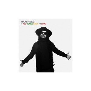 Maxi Priest マキシプリースト / It All Comes Back To Love 輸入盤 〔CD〕|hmv