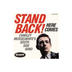 Charley Musselwhite / Stand Back! Here Comes  国内盤 〔CD〕|hmv