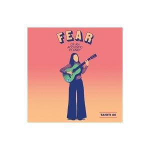 Tahiti80 タヒチエイティー / Fear Of An Acoustic Planet 国内盤 〔CD〕