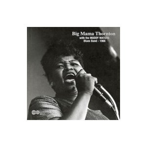 Big Mama Thornton / With The Muddy Waters Blues Band 1966 輸入盤 〔CD〕|hmv