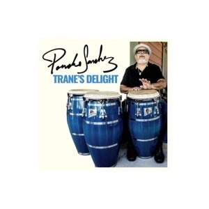 Poncho Sanchez ポンチョサンチェス / Trane's Delight 輸入盤 〔CD〕|hmv