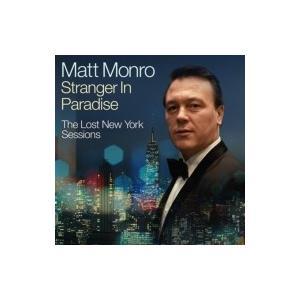 Matt Monro マットモンロー / Stranger In Paradise - The Lost New York Sessions 輸入盤 〔CD〕|hmv