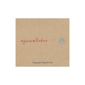 Sebastian Macchi / Aguasilabas  国内盤 〔CD〕