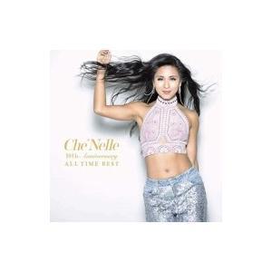 Che'nelle シェネル / 10th Anniversary All Time Best 国内盤 〔CD〕|hmv