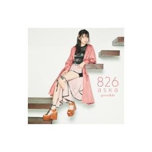 826aska / possible 【Type-2】(+Blu-ray) 国内盤 〔CD〕|hmv