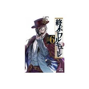終末のワルキューレ 6 ゼノンコミックス / アジチカ  〔コミック〕 hmv