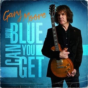 Gary Moore ゲイリームーア / How Blue Can You Get  〔BLU-SPEC CD 2〕|hmv