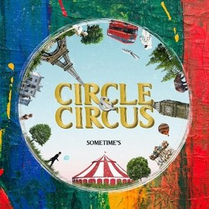 SOMETIME'S / CIRCLE  &  CIRCUS 【初回生産DVD付】  〔CD〕