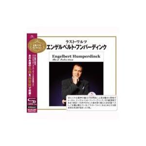 Engelbert Humperdinck エンゲルベルトフンパーディンク / Best Selection:  ラスト ワルツ 国内盤 〔SHM-CD〕|hmv