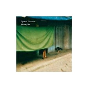 Egberto Gismonti エグベルトジスモンチ / Saudacoes 輸入盤 〔CD〕