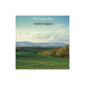 Andre Gagnon アンドレギャニオン / THE COMPLETE BEST OF ANDRE GAGNON :  アンドレ・ギャニオンのすべて 国内盤 〔CD〕|hmv