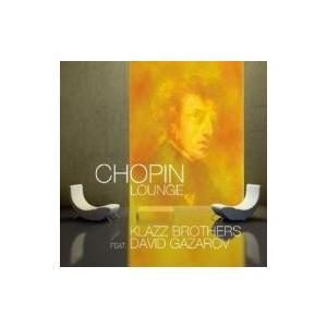 Klazz Brothers / Chopin Lounge 輸入盤 〔CD〕 hmv