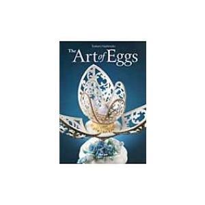 The Art of Eggs 橋本敏美エッグアート作品集 / 橋本敏美  〔本〕|hmv