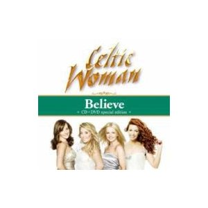 Celtic Woman ケルティックウーマン / Believe 〜永遠の絆  /  Songs From The Heart(Live)  国内盤 〔CD〕