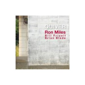 Ron Miles / Bill Frisell / Brian Blade / Quiver クイヴァー 〜三人主義  〔Hi Quality CD〕