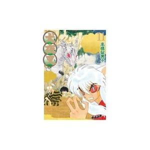 犬夜叉 ワイド版 11 少年サンデーコミックススペシャル / 高橋留美子 タカハシルミコ  〔コミック〕 hmv