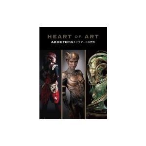 Heart Of Art Akihito特殊メイクアートの世界 / AKIHITO (特殊メーク/ファインアーティスト)  〔本〕|hmv
