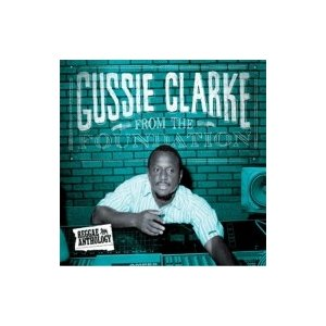 Augustus Gussie Clarke オーガスタスガッシークラーク / Reggae Anthology:  From The Foundation  輸入盤 〔CD〕 hmv
