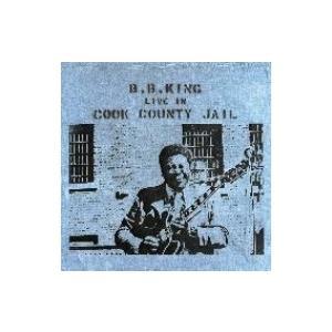 B.B. King ビービーキング / Live In Cook County Jail  国内盤 〔CD〕 hmv