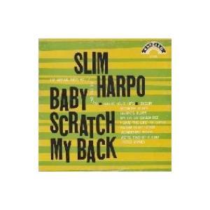 Slim Harpo / Baby Scratch My Back  国内盤 〔CD〕|hmv