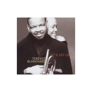 Terence Blanchard テレンスブランチャード / Let's Get Lost - The Songs Ofjimmy Mchugh 国内盤 〔CD〕