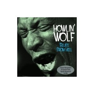 Howlin' Wolf ハウリンウルフ / Blues From Hell 輸入盤 〔CD〕|hmv