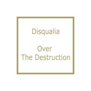 Disqualia / Over the destruction  〔CD〕