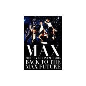 MAX マックス / MAX 20th LIVE CONTA...