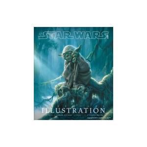 Star Wars Art スター・ウォーズ アートシリーズ:  イラストレーション / Lucasfilm Ltd  〔本〕|hmv