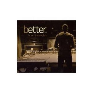 Brian Mcknight ブライアンマックナイト / Better 国内盤 〔CD〕|hmv