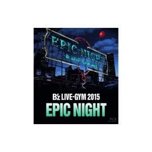 B'z / B'z LIVE-GYM 2015 -EPIC ...