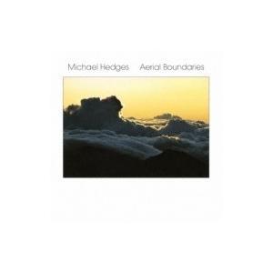 Michael Hedges マイケルヘッジズ / Aerial Boundaries  国内盤 〔CD〕|hmv