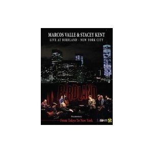 Marcos Valle / Stacey Kent / Marcos Valle  &  Stacey Kent Live At Birdland New York City :  (From Tokyo To New York)  〔DVD〕