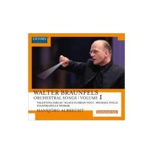 Braunfels バルターブラウンフェルス / 管弦楽伴奏歌曲集第1集 ファルカス、フローリアン・フォークト、ヴォ