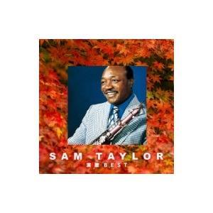 Sam Taylor サムテイラー / 決定盤 サム テイラー演歌 ベスト 国内盤 〔CD〕 hmv